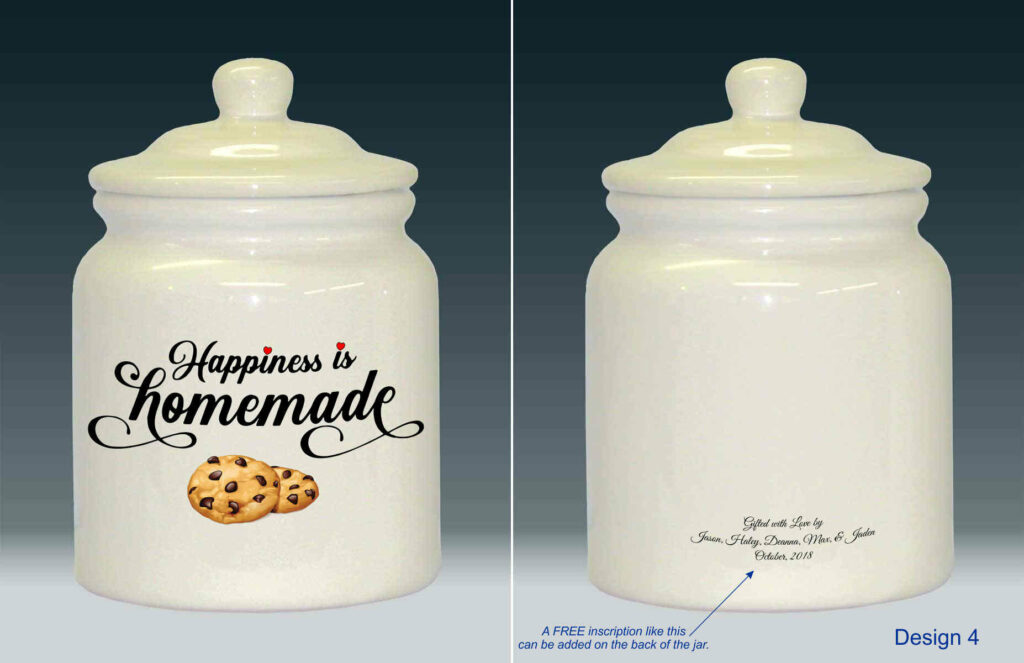 "Cookie jar reading ""Happiness is homemade"" with red heart emojis for the dots on the i's and a cookie image decal below, using a fancy cursive font. On the right, the rear of the cookie jar pointing to a customizable message you can add to the back."